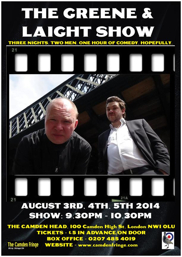 THE GREENE AND LAIGHT SHOW – CAMDEN FRINGE 2014