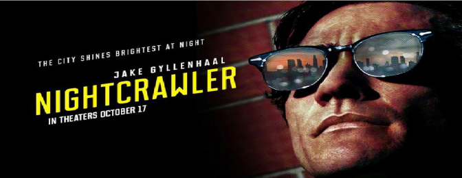 NIGHTCRAWLER (2014) – FILM REVIEW BY PAUL LAIGHT