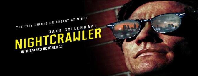 NIGHTCRAWLER (2014) – FILM REVIEW BY PAUL LAIGHT