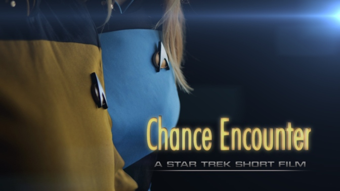'CHANCE ENCOUNTER' UPDATE: #STARTREK TRAILER REVEALED