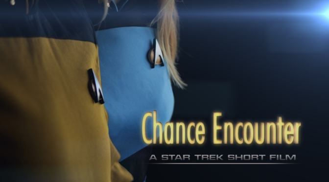 CHANCE ENCOUNTER – A STAR TREK SHORT FILM – UPDATE #1