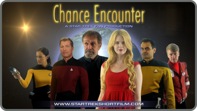 FIX FILMS PRESENT: CHANCE ENCOUNTER (2017) – A STAR TREK FAN FILM