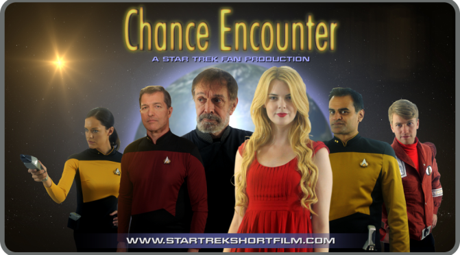 CHANCE ENCOUNTER – Trek Fan Productions Profile!
