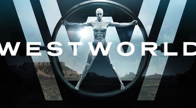 WESTWORLD (2016) SEASON 1 – HBO TV REVIEW