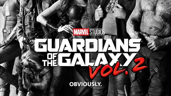 MOVIE PREVIEW: GUARDIANS OF THE GALAXY – VOL. 2