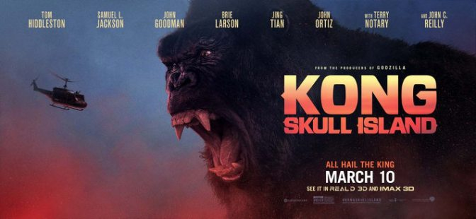 MOVIE REVIEW: KONG: SKULL ISLAND (2017)