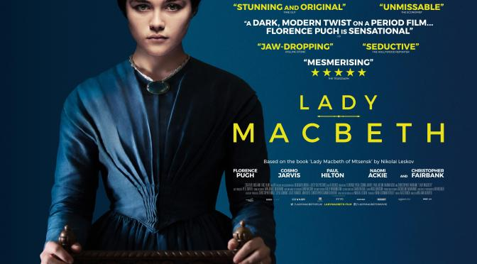 CINEMA REVIEW: LADY MACBETH (2016)