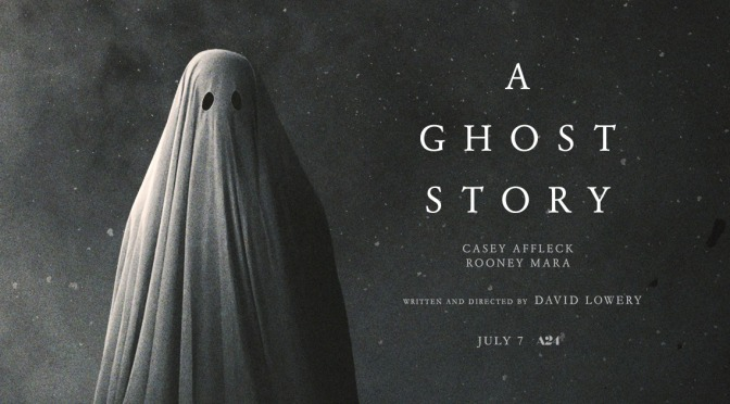 A GHOST STORY (2017) – CINEMA REVIEW