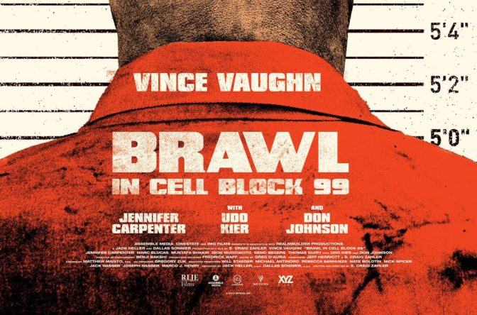 BRAWL IN CELL BLOCK 99 (2017) – LONDON FILM FESTIVAL 2017 REVIEW
