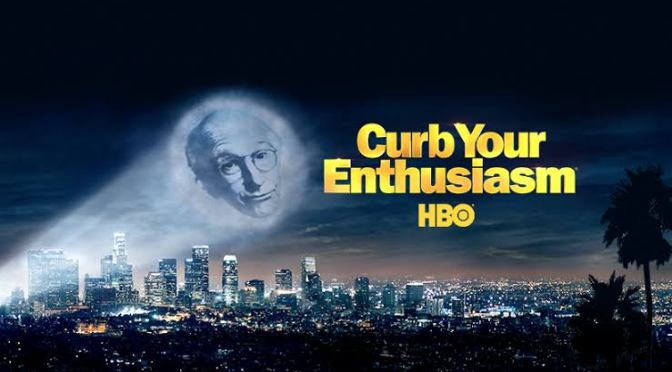 "8 EPISODES WHY HBO's 'CURB YOUR ENTHUSIASM'  IS ""PRETTY GOOD!"""