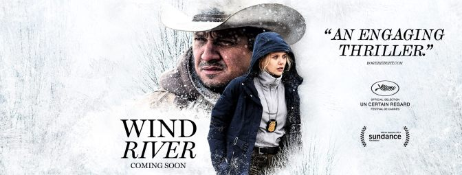 SCREENWASH CINEMA REVIEWS – SEPTEMBER 2017 – including: IT, WIND RIVER and KINGSMAN 2