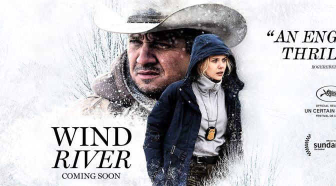 SCREENWASH CINEMA REVIEWS – SEPTEMBER 2017 – including: IT, WIND RIVER and KINGSMAN 2
