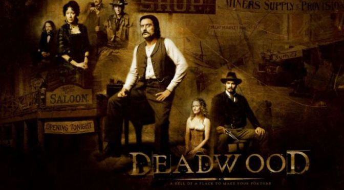 HBO'S DEADWOOD (2004 – 2006) – CLASSIC TV REVIEW