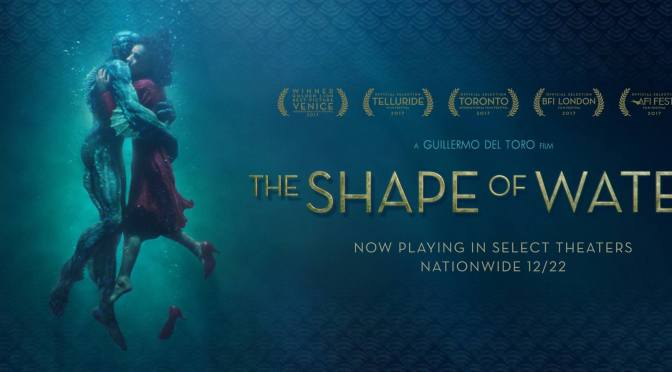 Del Toro drowns us in a sea of love and visual splendour! THE SHAPE OF WATER (2017): CINEMA REVIEW