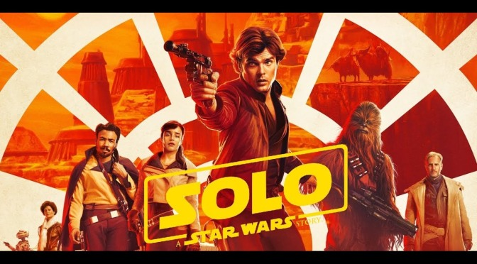 SOLO: A STAR WARS STORY (2018) – MOVIE REVIEW