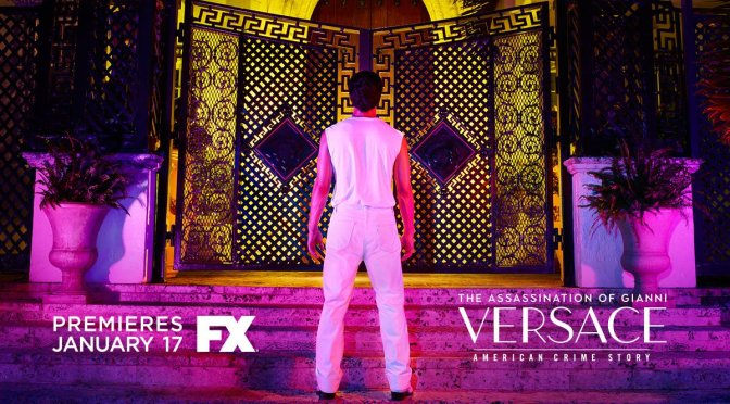 THE ASSASSINATION OF GIANNI VERSACE (2018) – TV SHOW REVIEW
