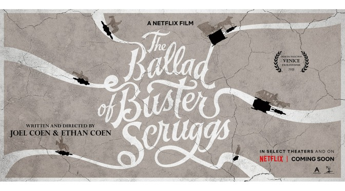 LONDON FILM FESTIVAL REVIEW – THE BALLAD OF BUSTER SCRUGGS (2018)