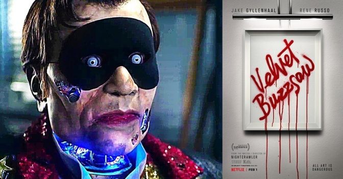 VELVET BUZZSAW (2019) – NETFLIX FILM REVIEW