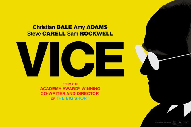 VICE (2018) – CINEMA REVIEW & OSCAR BINGO #3