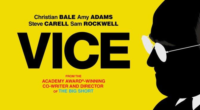 VICE (2018) – CINEMA REVIEW & OSCAR BINGO #3