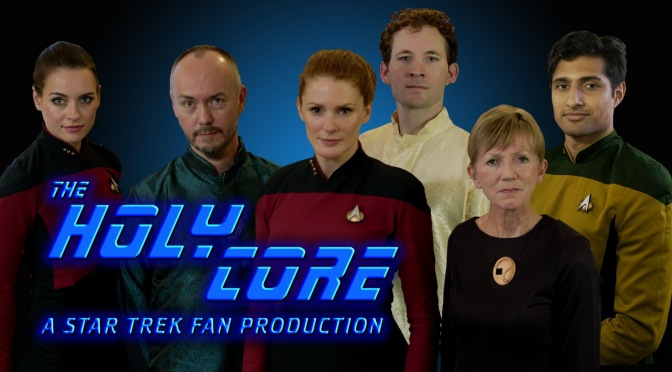 THE HOLY CORE (2019) – A STAR TREK FAN FILM RELEASE