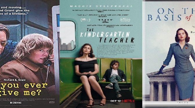 CINEMA FIX MARCH ROUND-UP – INCLUDING REVIEWS OF: THE KINDERGARTEN TEACHER (2018), ON THE BASIS OF SEX (2018) & CAN YOU EVER FORGIVE ME (2018)