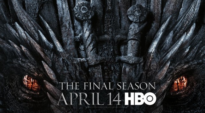 GAME OF THRONES – SEASON 8 – HBO TV REVIEW – AN EMOTIONAL FAREWELL FULL OF HIGHS AND  LOWS!