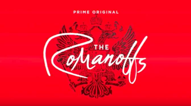 THE ROMANOFFS (2018) – AMAZON TV REVIEW