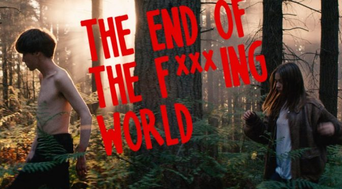 ALL 4 TV REVIEW: END OF THE F***KING WORLD (2017)