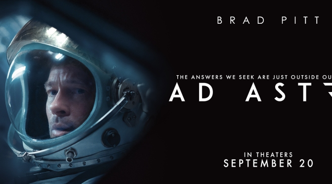 5 REASONS THIS COULD BE GOOD: AD ASTRA (2019)
