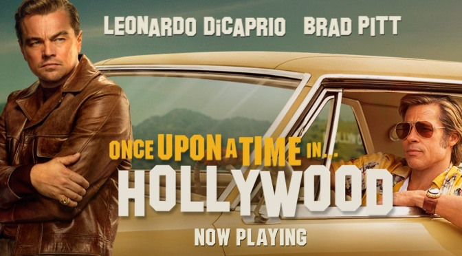 "ONCE UPON A TIME IN HOLLYWOOD (2019) – FILM REVIEW – A $90 MILLION ""ARTHOUSE"" & FETISHISTIC CLASSIC!"