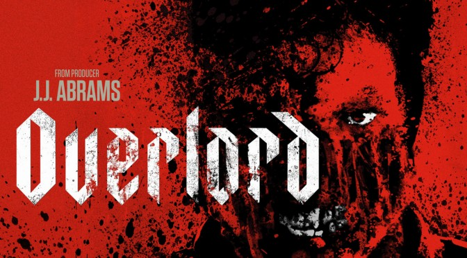FILMS THAT GOT AWAY #2 – REVIEW – OVERLORD (2018)