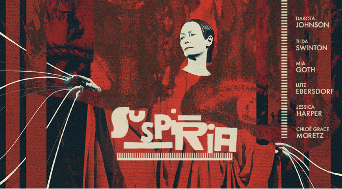 FILMS THAT GOT AWAY #1 – REVIEW – SUSPIRIA (2018)