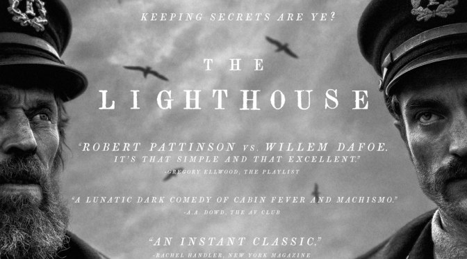 LFF REVIEW – THE LIGHTHOUSE (2019) – SPOILER FREE