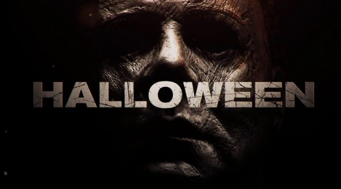 FILMS THAT GOT AWAY #4 – HALLOWEEN (2018)