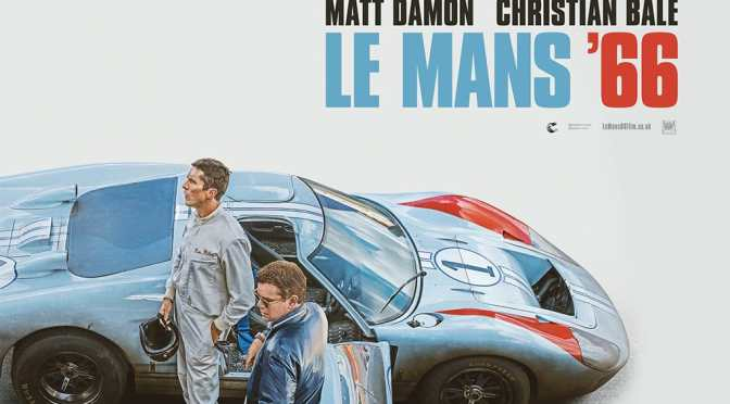 LE MANS '66 (2019) – CINEMA REVIEW