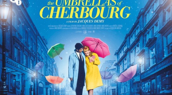 FILMS THAT GOT AWAY #6 – THE UMBRELLAS OF CHERBOURG (1964)