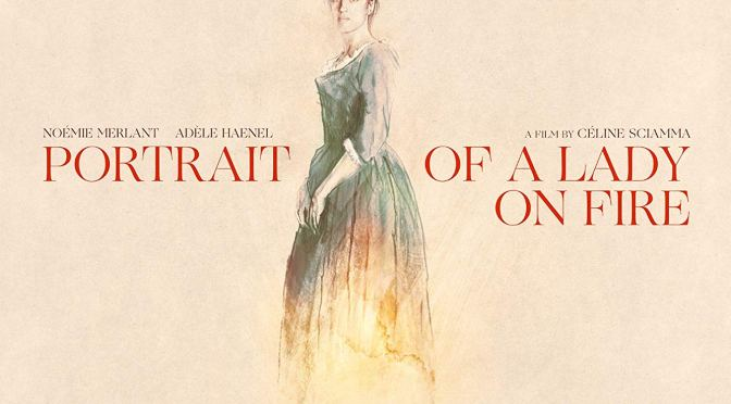 PORTRAIT OF A LADY ON FIRE (2019) – CINEMA REVIEW