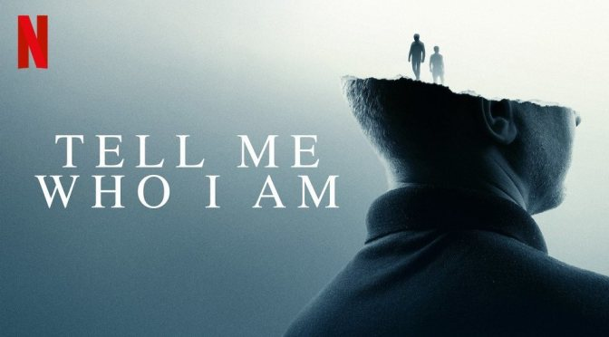 TELL ME WHO I AM (2019) – NETFLIX REVIEW
