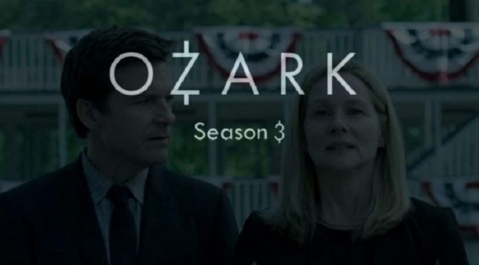 NETFLIX REVIEW – OZARK (2020) – SEASON 3