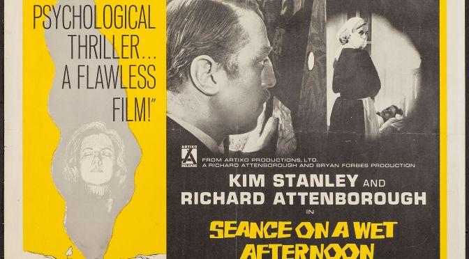 UNDER-RATED CLASSICS #6 – SEANCE ON A WET AFTERNOON (1964)