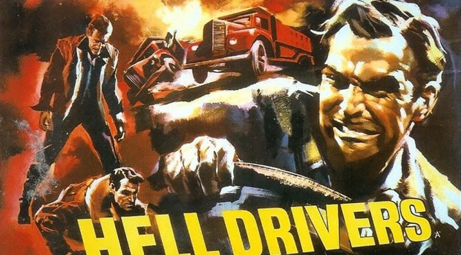 GREAT ENSEMBLE FILM CASTS #4 – HELL DRIVERS (1957)