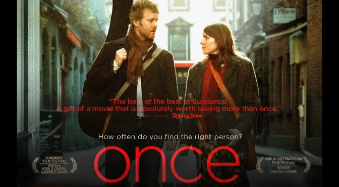FILMS THAT GOT AWAY #9 – ONCE (2007)