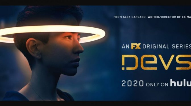FX /BBC TV REVIEW – DEVS (2020) – ONE OF THE BEST TV EXPERIENCES OF 2020!