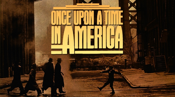 CLASSIC FILM REVIEW: ONCE UPON A TIME IN AMERICA (1984)