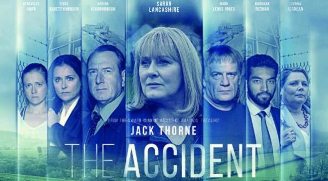ALL 4 DRAMA RESIDENCY – INCLUDING REVIEWS OF: THE ACCIDENT (2019), CHIMERICA (2019), KIRI (2018), NATIONAL TREASURE (2016) and more…