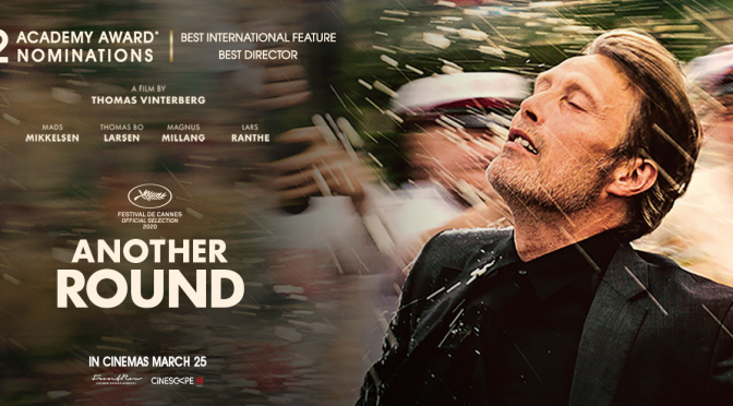 CINEMA REVIEW: ANOTHER ROUND (2020)