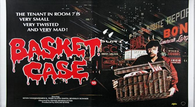 FILMS THAT GOT AWAY #14 – BASKET CASE (1982)