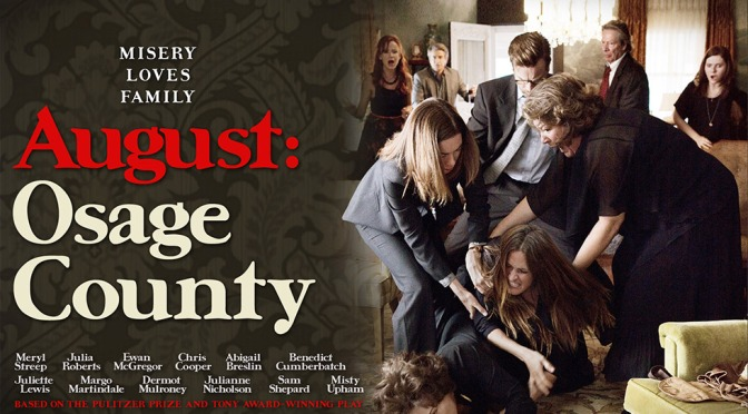 GREAT ENSEMBLE FILM CASTS #6 – AUGUST: OSAGE COUNTY (2013)